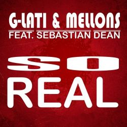 G-LATI & Mellons feat. Sebastian Dean - So Real